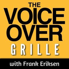 Hot Off The Grille   THE VOICE-OVER GRILLE