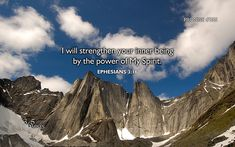 Ephesians 3:16 (WEB) that he would grant you, according to the riches of his glory,  that you may be strengthened with power through his Spirit in the inward man;  Promise #355: I will strengthen your inner being by the power of My Spirit.