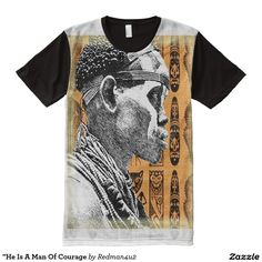 """He Is A Man Of Courage All-Over Print T-shirt"