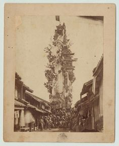 An incredibly elaborate and unbelievably tall dashi float. Photo taken in 1871, or Meiji 4