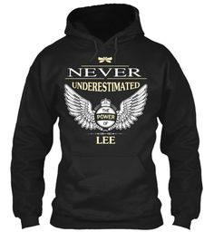 Never Underestimate The Power Of Lee Black Sweatshirt Front