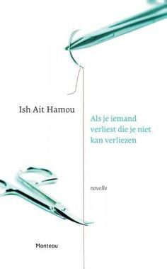 Als je iemand verliest die je niet kan verliezen - Ish Ait Hamou (boek)