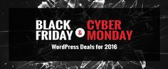65+ Best Black Friday and Cyber Monday WordPress Deals & Discounts for 2016