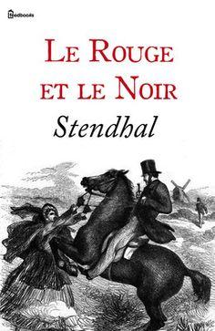 Le Rouge et le Noir de Stendhal ! Télécharger en EPUB, aussi disponible pour Kindle et en PDF