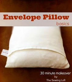 Learn how to make an  envelope pillow cover in less than 30 minutes. Ideal for beginners.  The easiest way to make a simple pillow or cushion cover, without the need for any zippers or buttons.  The pillow just slides inside the fabric envelope.  Essential beginners sewing skill with great tutorial.  One just won't be enough! From The Sewing Loft