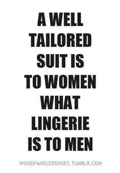 A well tailored suit...