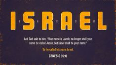 Genesis 35:10 Israel was a man, never a country
