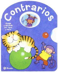 Contrarios. ilustraciones, Richard Fowler ; textos, Antoine Poitier. Bruño, 2007
