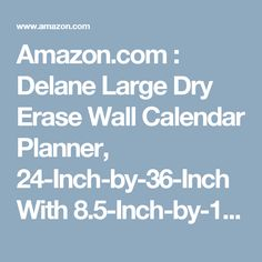 Amazon.com : Delane Large Dry Erase Wall Calendar Planner, 24-Inch-by-36-Inch With 8.5-Inch-by-11-Inch Desk-Sized Erasable Calendar and 4 Double Stick Mounting Foam Pieces (WC-002) : Office Products