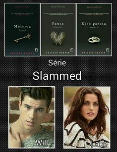 Colleen Hoover / Série Slammed / 1 - Métrica; 2 - Pausa ; 3 - Essa Garota; / Layken : Alejandra Alonso / Will : Chase Mattson