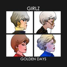 Golden Girls Golden Days Gorillaz Artwork Parody Men's T-Shirt by Ursula Lopez - Cloud City 7 The Golden Girls, Gorillaz Demon Days, La Girl, Warrior Spirit, Golden Days, Great T Shirts, Custom T, Album Covers, Graphic Tees