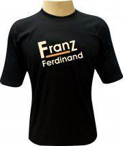 Camiseta Franz Ferdinand - Camisetas Personalizadas, Engraçadas e Criativas