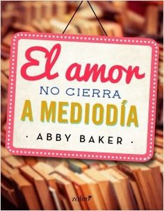 Buy El amor no cierra a mediodía by Abby Baker and Read this Book on Kobo's Free Apps. Discover Kobo's Vast Collection of Ebooks and Audiobooks Today - Over 4 Million Titles! Free Apps, Audiobooks, This Book, Reading, Tapas, Kindle, Victoria, Google, Collection