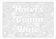 Swear coloring page Haters gonna hate with flower by PaperBro