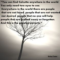 Calcutta... said by Mother Teresa