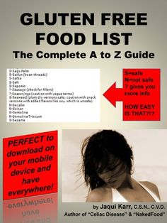 """GLUTEN FREE FOODS A TO Z is the world's most accurate gluten free grocery shopping guide. The """"free"""" lists floating around online are guaranteed to keep you sick forever, filled with flaws and mistakes!Extracted from Jaqui Karr's """"What Is Gluten and What Is Gluten in"""", GLUTEN FREE FOODS A to Z is designed to be your gluten free gr..."""
