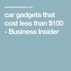 car gadgets that cost less than $100 - Business Insider