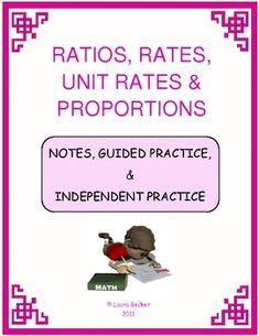 Ratios, Rates, Unit Rates & Proportions Mini Bundle ~ This 15 page packet which includes an answer key contains scaffolded notes, guided practice and independent practice on the following topics:   Ratios, Rates, Unit Rates & Proportions. All problems are real life word problems.