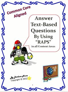 """RAPS How to Answer Text-Based ?'s in all Content Areas The Common Core Learning Standards place great emphasis on a student's ability to use text-based evidence in written answers. """"RAPS"""" is a teacher-t. 6th Grade Ela, 5th Grade Reading, Fourth Grade, Text Based Evidence, Fun Classroom Activities, Classroom Ideas, Core Learning, Text Dependent Questions, Teacher Freebies"""