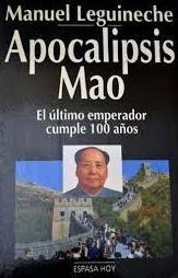 """Apocalipsis Mao: el último emperador culmple 100 años.  """"Obra recomendada en la selección bibliográfica sobre el periodista y escritor Manuel Leguineche"""""""