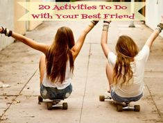 20 Activities To Do With Your Best Friend