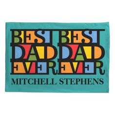 BEST DAD EVER custom name pillow cases