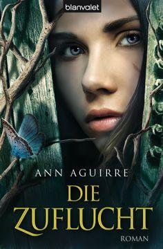 Die Zuflucht von Ann Aguirre - Ein atemberaubender Endzeitroman voller Abenteuer und großer Gefühle