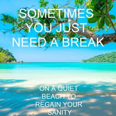 Need A Break, I Love The Beach, Beach Trip, Travel Quotes, Make Me Smile, World, The World