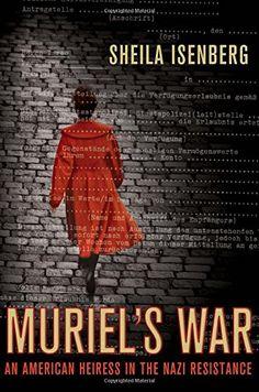 Muriel's War: An American Heiress in the Nazi Resistance by Sheila Isenberg http://www.amazon.com/dp/0230615651/ref=cm_sw_r_pi_dp_5ntuwb02V17BA