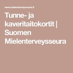 Tunne- ja kaveritaitokortit | Suomen Mielenterveysseura Cbt, Social Skills, Psychology, Kindergarten, Mindfulness, Classroom, Positivity, Education, Feelings