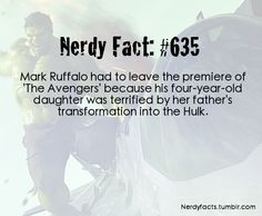 Nerdy Fact Mark Ruffalo had to leave the premiere of The Avengers because his four year old daughter was terrified by her father's transformation into The Hulk. Loki, Thor, Dc Memes, Fandoms, Pokemon, Bruce Banner, Mark Ruffalo, Geek Out, Marvel Movies