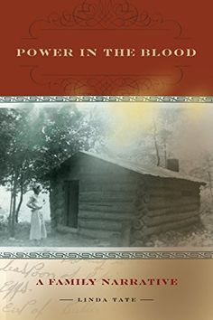Power in the Blood: A Family Narrative traces Linda Tate's journey to rediscover the Cherokee-Appalachian branch of her family and provides an unflinching examination of the poverty, discrimination, and family violence that marked their lives.
