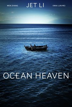 Ocean Heaven... Beautiful story about a father's quest to make sure his autistic son will be taken care of after he finds out he is dying