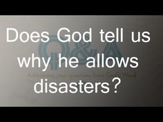Does God tell us why He allows disasters?