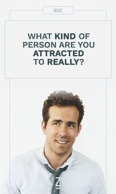 Take the quiz: What kind of person are you attracted to really?