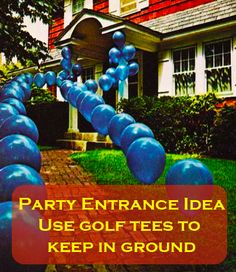 Party entrance Idea- use golf tees to keep in ground - Use red, white and blue balloons!