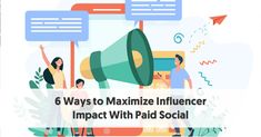 6 Ways to Maximize Influencer Impact With Paid Social Influencer Marketing, Marketing Program, Social Media Marketing, Social Proof, Power Of Social Media, Call To Action, Best Practice, Infographic, Information Design