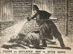 At 1.44.in the morning, PC Watkins of the City Police entered Mitre Square from Mitre Street which was his particular beat. It usually took him 14 minutes to patrol. When he passed Mitre Square at 1.30.a.m. there was no-one to be seen. Yet 1.44.a.m. he stepped into the square. In the south west corner, he saw a figure, that of Catherine Eddowes. As he shone his lantern across his grisly discovery, he saw that the woman had been completely mutilated.