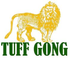 "Tuff Gong is a Jamaican record label that was formed by the reggae group The Wailers in 1965 and named after Bob Marley's nickname, which was in turn an echo of that given to founder of the Rastafari movement, Leonard ""The Gong"" Howell."
