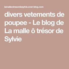 divers vetements de poupee - Le blog de La malle ô trésor de Sylvie