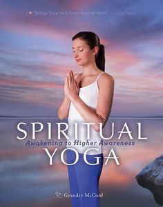 AVAILABLE NOW! Spiritual Yoga. By Gyandev McCord.  http://ananda-boutique.org/Spiritual-Yoga-Awakening-to-Higher-Awareness-sygd.htm