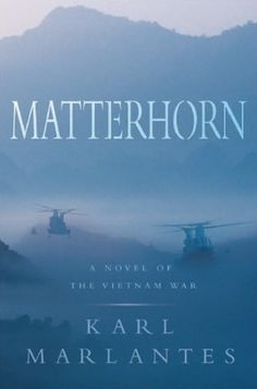 Written over the course of thirty years by a highly decorated Vietnam veteran, Matterhorn is a visceral and spellbinding novel about what it is like to be a young man at war. It transforms the tragedy of Vietnam into a powerful and universal story of courage, camaraderie, and sacrifice: a parable not only of the war in Vietnam but of all war, and a testament to the redemptive power of literature.  To buy this book and browse other Marine Corps related books visit www.marineshop.net.