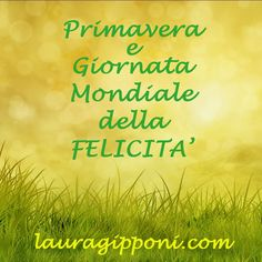Primavera e giornata mondiale della felicità  #primavera #sping #felicità #lauragipponi  http://www.lauragipponi.com/primavera-e-giornata-mondiale-della-felicita/