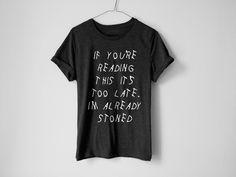 47e07ddbd700 If You're Reading This It's Too Late Shirt, Weed Shirt, Stoner Shirt,  Stoner Gift, 420 Shirt, Cannabis, Marijuana Shirt, Funny Stoner Shirt
