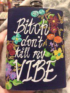 Floral bitch don't kill my vibe Kendrick Lamar flask Diy And Crafts, Arts And Crafts, Cooler Painting, Frat Coolers, Sorority Crafts, Grad Gifts, Kendrick Lamar, I Cool, Flasks