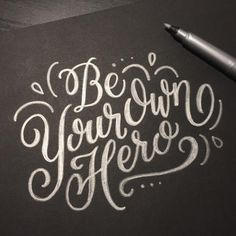 Be Your Own Hero - hand lettering by Wink & Wonder