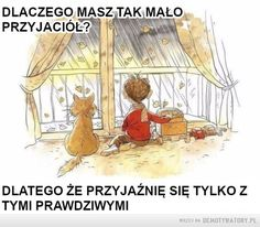 Przyjaźń – DLACZEGO MASZ TAK MALOPRZYJACIOL?DLATEGO żE PRZYJAZNIĘ SIE TYLKO zTYMI PRAWDZIWYMI Wise Quotes, Words Quotes, Inspirational Quotes, Scrapbooking Layouts, Quotations, Humor, Motivation, Life, Baddies
