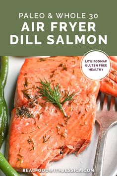 This Paleo Air Fryer Dill Salmon And Green Beans Is A Whole Meal Made In 12 Minutes Gluten Free, Dairy Free, Low Carb And Low Fodmap. Via Realfoodwithjessica Paleo Whole 30, Whole 30 Recipes, Dairy Free Low Carb, Gluten Free, Salmon Recipes, Seafood Recipes, Fresco, Sugar Free Bacon, Dill Salmon