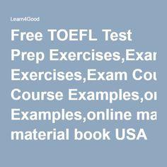 Free TOEFL Test Prep Exercises,Exam Course Examples,online material book USA UK Canada tutors