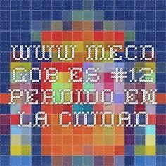 www.mecd.gob.es #12 Perdido en la ciudad